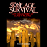 Stone Age Survival: Earth Energies, Fertility and Secrets of the Stones (Unabridged) Audiobook, by Hugh Newman