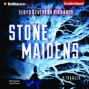 Stone Maidens (Unabridged) Audiobook, by Lloyd Devereux Richards