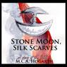 Stone Moon, Silk Scarves (Unabridged) Audiobook, by M. C. A. Hogarth