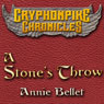 A Stones Throw: The Gryphonpike Chronicles, Book 3 (Unabridged) Audiobook, by Annie Bellet