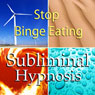 Stop Binge Eating with Subliminal Affirmations: Control Cravings & Eating Disorder, Solfeggio Tones, Binaural Beats, Self Help Meditation Hypnosis, by Subliminal Hypnosis