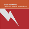 Stop Burnout: Tension Is Normal, Stress Is Not (Unabridged), by Tarthang Tulku