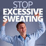 Stop Excessive Sweating - Hypnosis Audiobook, by Hypnosis Live