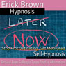 Stop Procrastinating, Get Motivated: Get It Done, Guided Meditation, Self-Hypnosis, Binaural Beats Audiobook, by Erick Brown Hypnosis