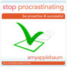 Stop Procrastinating (Self-Hypnosis & Meditation): Be Proactive & Successful Audiobook, by Amy Applebaum