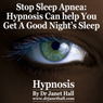 Stop Sleep Apnea using Hypnosis Audiobook, by Janet Hall