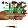 Stop Smoking - with a Mix of Delta Binaural Isochronic Tones: Three-in-One Legendary, Complete Hypnotherapy Session, by Randy Charach