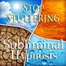 Stop Stuttering Subliminal Affirmations: Speaking Anxiety & Speech Therapy, Solfeggio Tones, Binaural Beats, Self Help Meditation Hypnosis Audiobook, by Subliminal Hypnosis