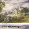 Store Forventninger (Great Expectations) (Unabridged), by Charles Dickens