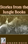 Stories from the Jungle Books (Unabridged), by Rudyard Kipling
