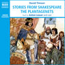 Stories from Shakespeare - The Plantagenets (Unabridged), by David Timson