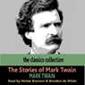 The Stories of Mark Twain Audiobook, by Mark Twain