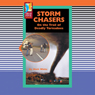 Storm Chasers: On the Trail of Deadly Tornadoes Audiobook, by Matt White