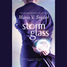 Storm Glass (Unabridged), by Maria V. Snyder