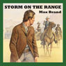 Storm on the Range (Unabridged) Audiobook, by Max Brand