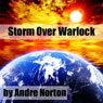 Storm over Warlock (Unabridged) Audiobook, by Andre Norton