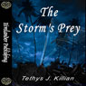 The Storms Prey (Unabridged) Audiobook, by T. J. Killian