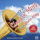 The Story of Classical Music (Unabridged) Audiobook, by Darren Henley