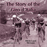 The Story of the Giro dItalia: A Year-by-Year History of the Tour of Italy, Volume 1: 1909-1970 (Unabridged) Audiobook, by Bill McGann
