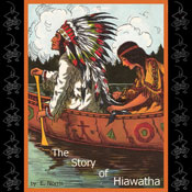 The Story of Hiawatha (Unabridged) Audiobook, by E. Norris