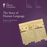 The Story of Human Language, by The Great Courses