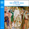 The Story of Jesus (Unabridged) Audiobook, by David Angus