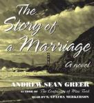 The Story of a Marriage: A Novel (Unabridged), by Andrew Sean Greer