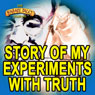 The Story of My Experiments with Truth, by Mohandas Karamchand Gandhi