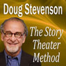 The Story Theater Method (Unabridged) Audiobook, by Doug Stevenson