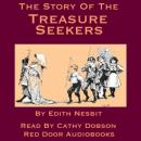 The Story of the Treasure Seekers: Being the Adventures of the Bastable Children in Search of a Fortune (Unabridged), by Edith Nesbit