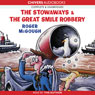 The Stowaways & The Great Smile Robbery (Unabridged), by Roger McGough