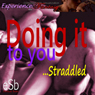 Straddled: Doing It to You (Unabridged), by Jezebel