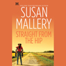 Straight from the Hip: Lone Star Sisters, Book 3 (Unabridged) Audiobook, by Susan Mallery