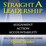 Straight A Leadership: Alignment Action Accountability (Unabridged), by Quint Studer
