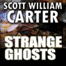 Strange Ghosts (Unabridged) Audiobook, by Scott William Carter
