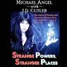 Strange Powers, Stranger Places (Unabridged), by Michael Angel