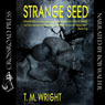 Strange Seed (Unabridged) Audiobook, by T. M. Wright