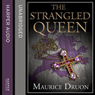 The Strangled Queen: The Accursed Kings 2 (Unabridged) Audiobook, by Maurice Druon