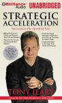Strategic Acceleration: Succeed at the Speed of Life (Unabridged), by Tony Jeary