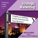 Strategic Marketing: Insights on Setting Smart Directions for Your Business (Unabridged) Audiobook, by Marcia Yudkin