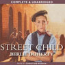 Street Child (Unabridged), by Berlie Doherty