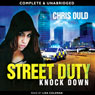 Street Duty: Knock Down (Unabridged) Audiobook, by Chris Ould