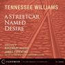A Streetcar Named Desire (Dramatized) Audiobook, by Tennessee Williams
