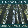 Strength in the Storm, by Eknath Easwaran