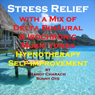 Stress Relief with a Mix of Delta Binaural Isochronic Tones: 3-in-1 Legendary, Complete Hypnotherapy Session Audiobook, by Randy Charach