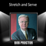 Stretch and Serve Audiobook, by Bob Proctor