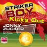 Striker Boy Kicks Out (Unabridged) Audiobook, by Jonny Zucker