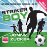 Striker Boy (Unabridged) Audiobook, by Jonny Zucker