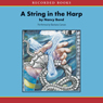 String in the Harp (Unabridged), by Nancy Bond