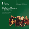 The String Quartets of Beethoven Audiobook, by The Great Courses